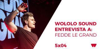 Wololo Sound entrevista a Fedde Le Grand