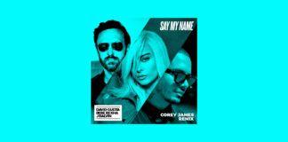 Corey James remezcla el 'Say My Name'
