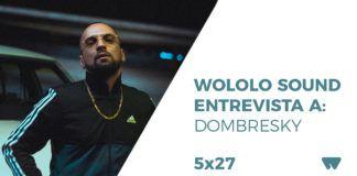 Wololo Sound entrevista Dombresky