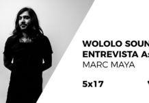 Wololo Sound entrevista a Marc Maya