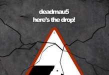 deadmau5 here's the drop
